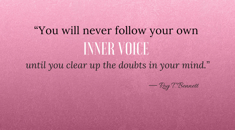 What Stops You From Following Your Inner Voice?